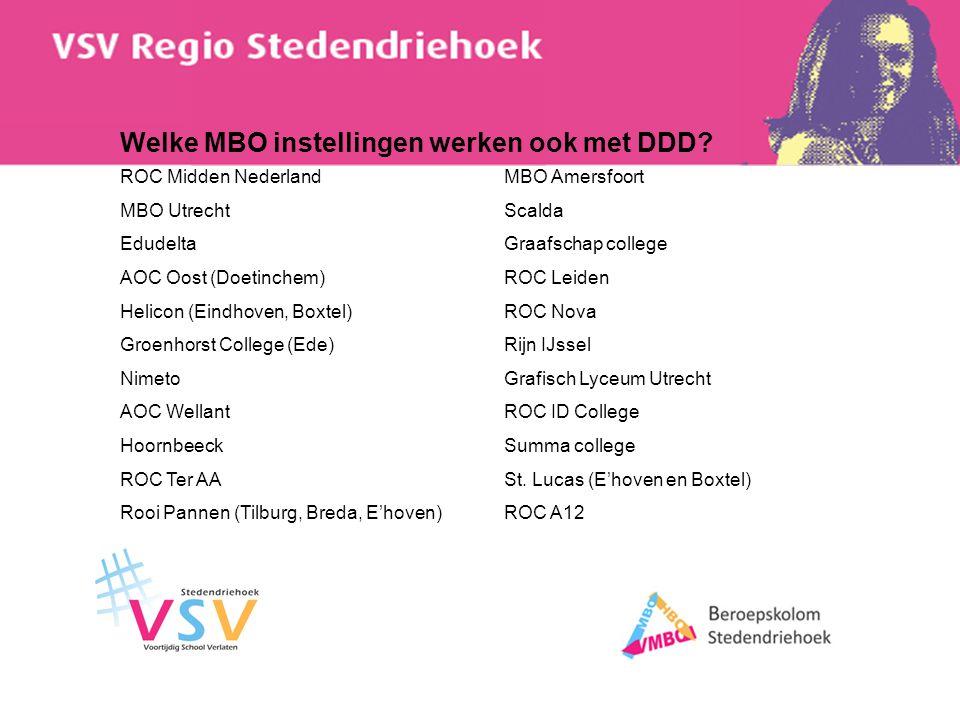 Welke MBO instellingen werken ook met DDD? ROC Midden NederlandMBO Amersfoort MBO UtrechtScalda EdudeltaGraafschap college AOC Oost (Doetinchem)ROC Le