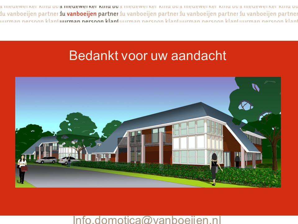 Info.domotica@vanboeijen.nl Bedankt voor uw aandacht