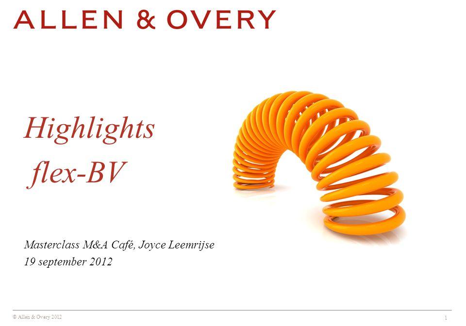 © Allen & Overy 2012 12 Winstrechtloze aandelen & afwijking winstgerechtigdheid – Niet toegestaan onder huidig recht.