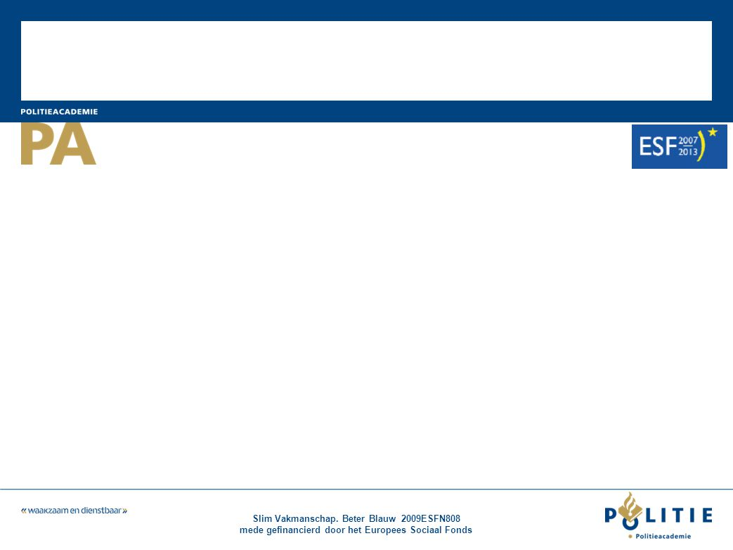 Slim Vakmanschap. Beter Blauw 2009ESFN808 mede gefinancierd door het Europees Sociaal Fonds