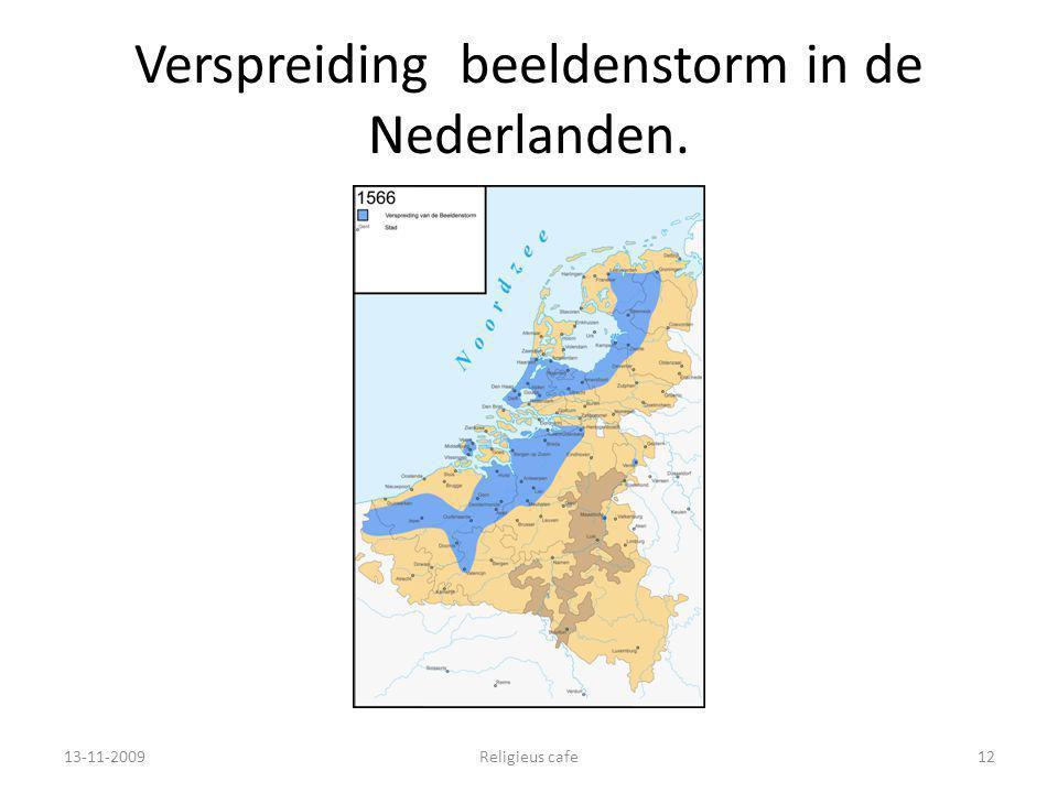 Verspreiding beeldenstorm in de Nederlanden. 13-11-2009Religieus cafe12