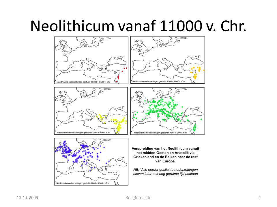 Neolithicum vanaf 11000 v. Chr. 13-11-2009Religieus cafe4