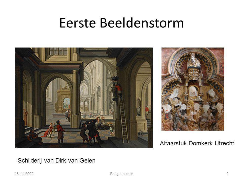 De Beeldenstorm in West Europa 1522: Wittenberg; 1523 in Zürich: Zwingli overlegt met het stadsbestuur en beelden worden verwijderd; 1530: Kopenhagen: gewelddadige verwijdering beelden; 1534: Münster 1535: in Geneve wordt onder leiding van Farel een groot aantal kunstwerken vernield; 1537: Augsburg 1559: Schotland 13-11-2009Religieus cafe10