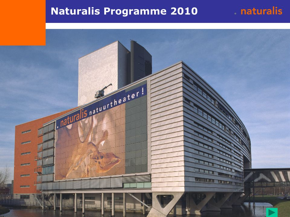 Naturalis exhibitions Naturalis Exhibitions 2010 Permanent exhibitions: Adding a 'graphic level' with focus on (European) biodiversity Photo exhibition: Photographers on Dutch nature (evt.