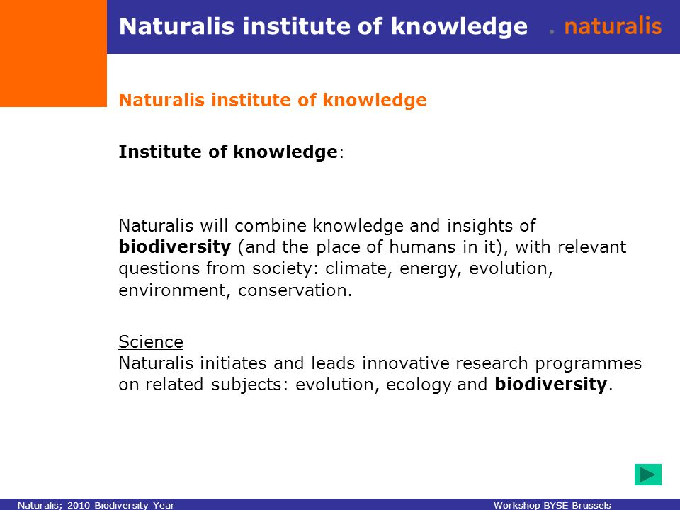 Naturalis institute of knowledge Institute of knowledge: Naturalis will combine knowledge and insights of biodiversity (and the place of humans in it)