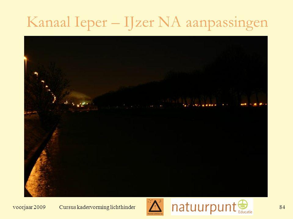 voorjaar 2009 Cursus kadervorming lichthinder 84 Kanaal Ieper – IJzer NA aanpassingen