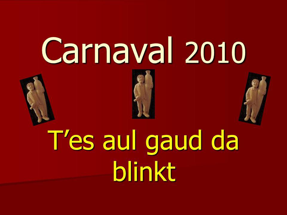 Carnaval 2010 T'es aul gaud da blinkt