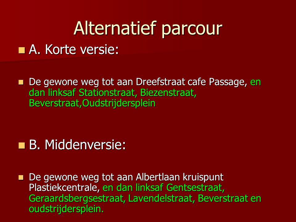Alternatief parcour A.Korte versie: A.