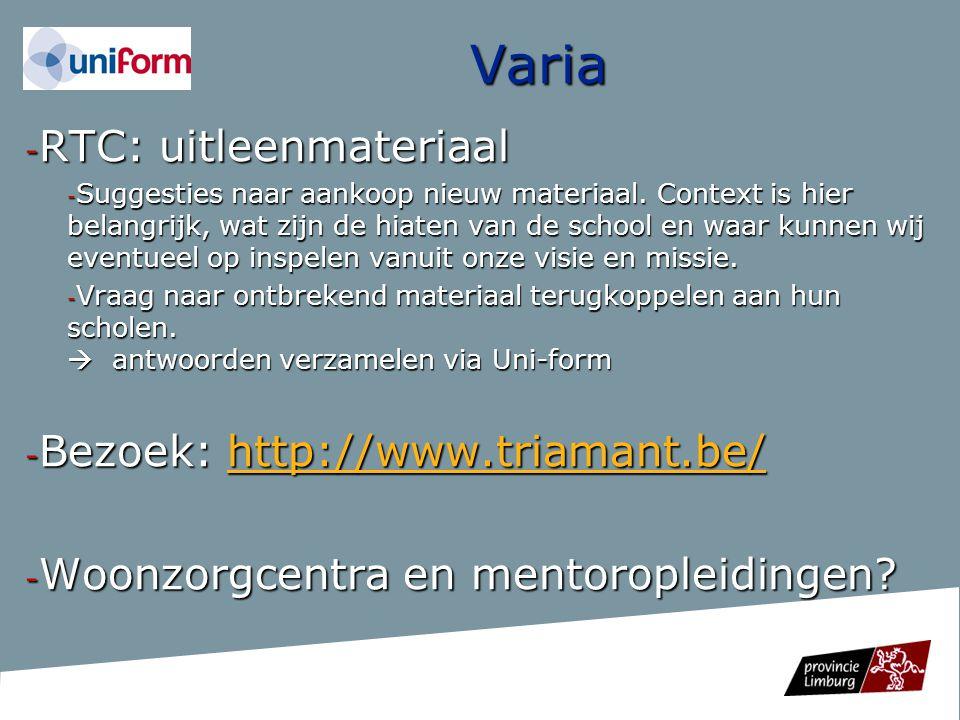 Varia - RTC: uitleenmateriaal - Suggesties naar aankoop nieuw materiaal. Context is hier belangrijk, wat zijn de hiaten van de school en waar kunnen w