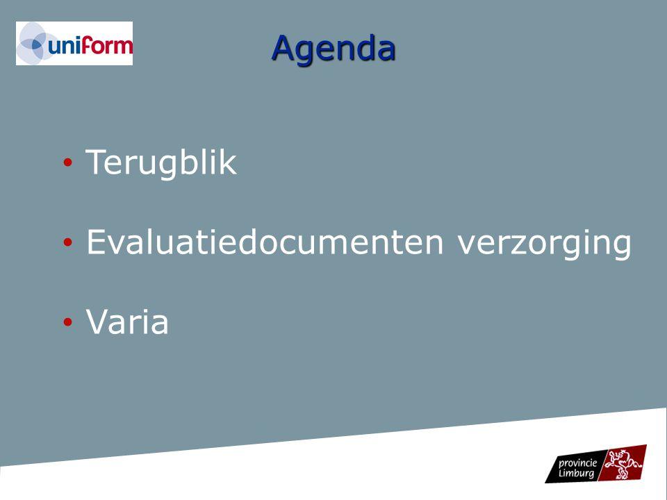 Terugblik Evaluatiedocumenten verzorging Varia Agenda
