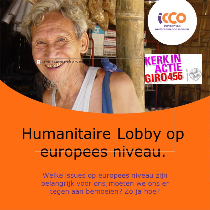 Humanitaire Lobby op europees niveau.