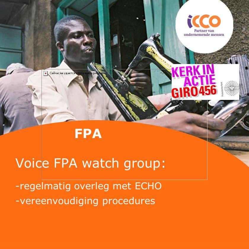 FPA Voice FPA watch group: -regelmatig overleg met ECHO -vereenvoudiging procedures