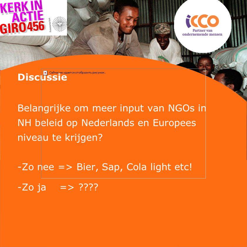 Discussie Belangrijke om meer input van NGOs in NH beleid op Nederlands en Europees niveau te krijgen.