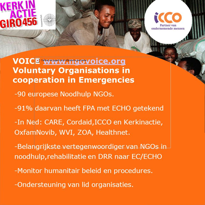 VOICE www.ngovoice.org Voluntary Organisations in cooperation in Emergencieswww.ngovoice.org -90 europese Noodhulp NGOs.