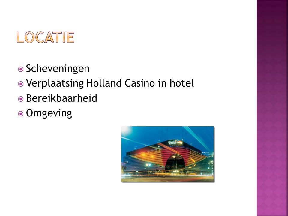  Scheveningen  Verplaatsing Holland Casino in hotel  Bereikbaarheid  Omgeving