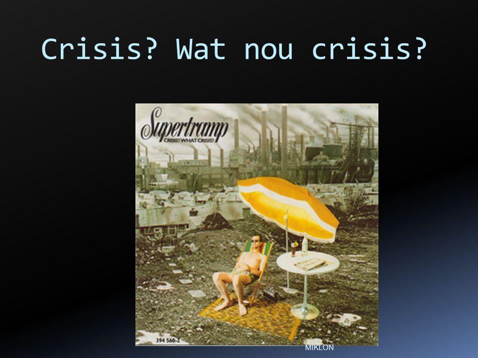 Crisis? Wat nou crisis? MIKLON