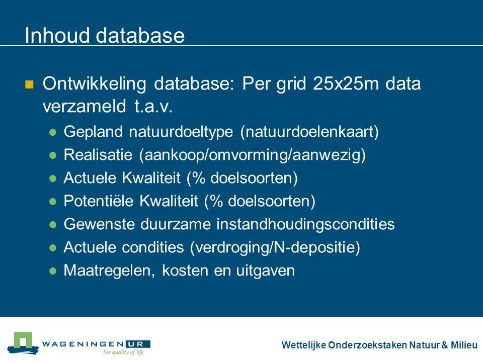 Wettelijke Onderzoekstaken Natuur & Milieu Inhoud database Ontwikkeling database: Per grid 25x25m data verzameld t.a.v. Gepland natuurdoeltype (natuur