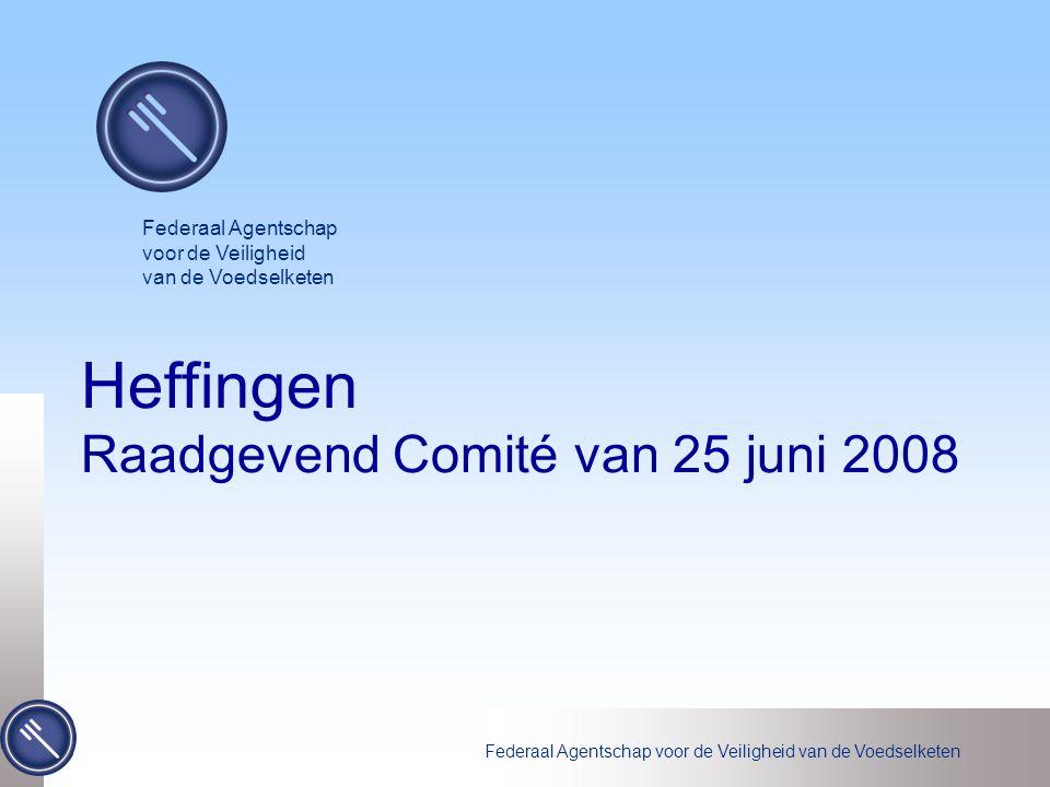 Federaal Agentschap voor de Veiligheid van de Voedselketen Heffingen Raadgevend Comité van 25 juni 2008