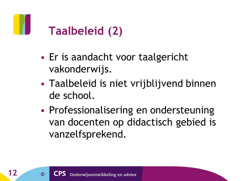 12 Taalbeleid (2) Er is aandacht voor taalgericht vakonderwijs.