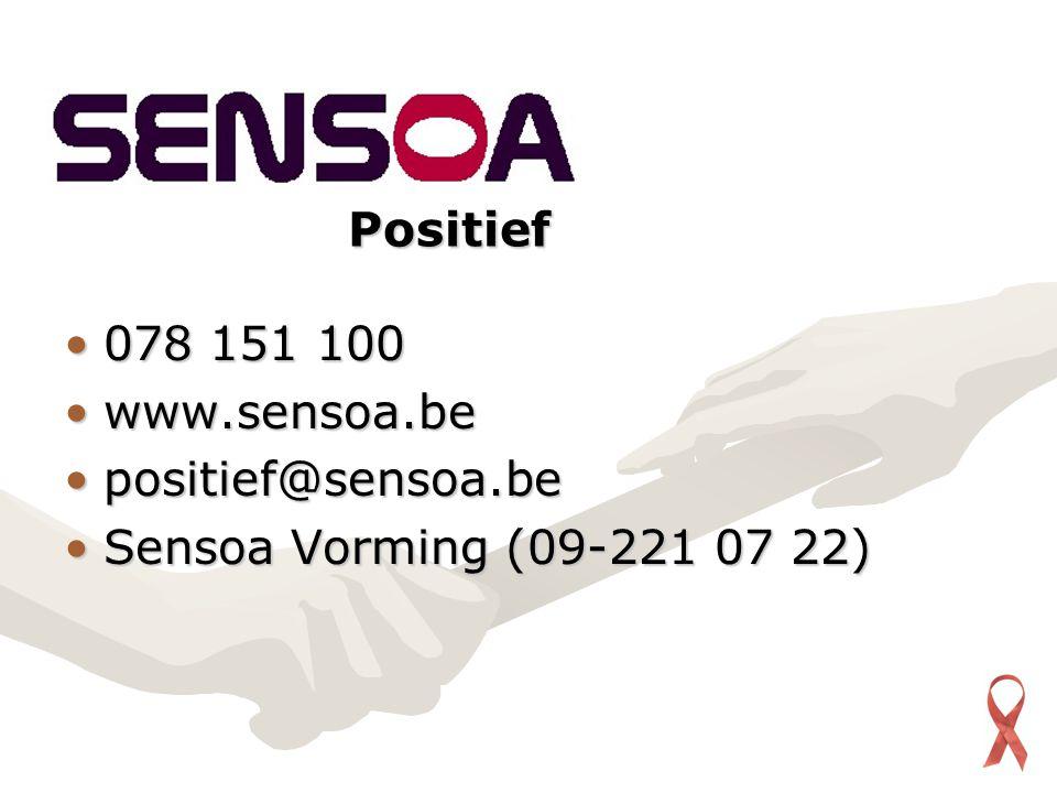 078 151 100078 151 100 www.sensoa.bewww.sensoa.be positief@sensoa.bepositief@sensoa.be Sensoa Vorming (09-221 07 22)Sensoa Vorming (09-221 07 22) Positief