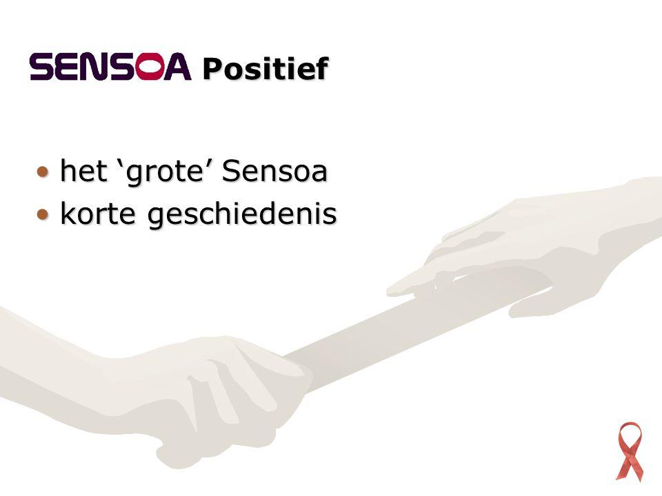 het 'grote' Sensoahet 'grote' Sensoa korte geschiedeniskorte geschiedenis Positief