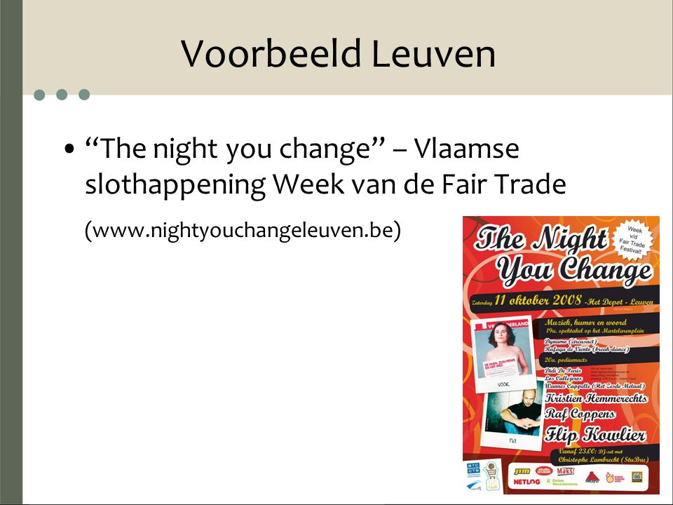Voorbeeld Leuven The night you change – Vlaamse slothappening Week van de Fair Trade (www.nightyouchangeleuven.be)