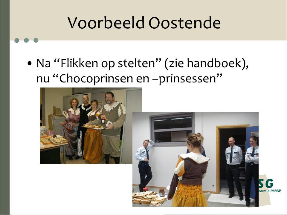 """Voorbeeld Oostende Na """"Flikken op stelten"""" (zie handboek), nu """"Chocoprinsen en –prinsessen"""""""