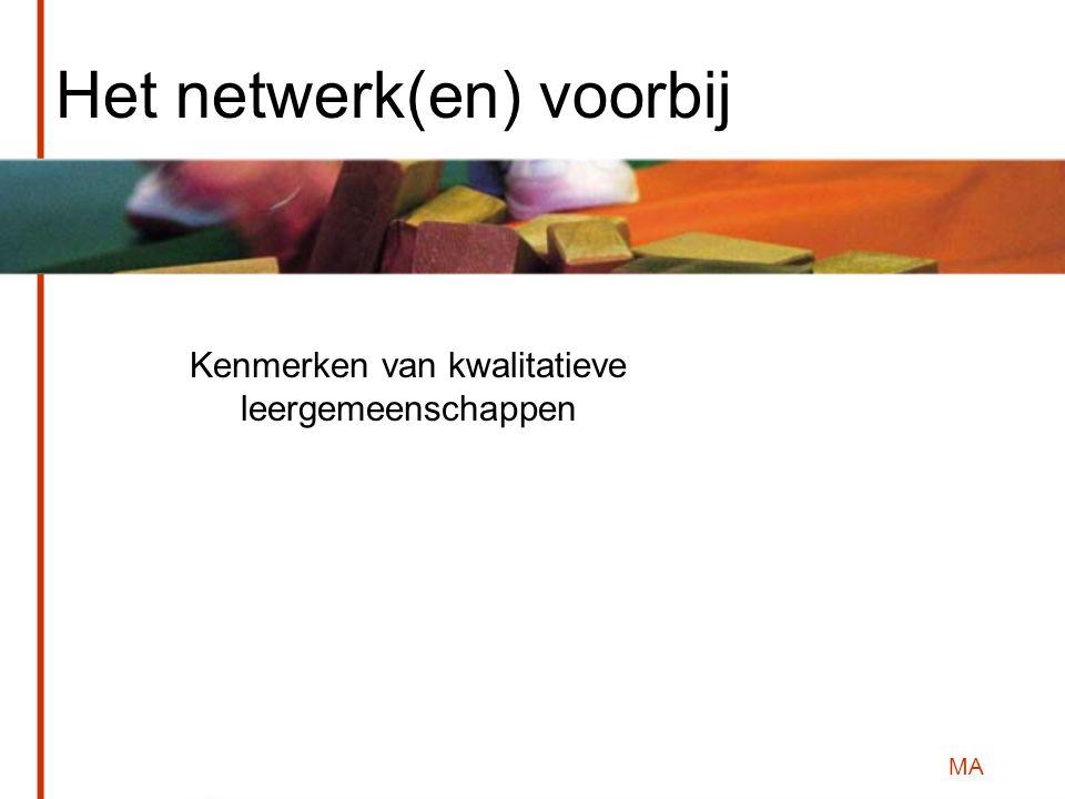 MA Het netwerk(en) voorbij Kenmerken van kwalitatieve leergemeenschappen