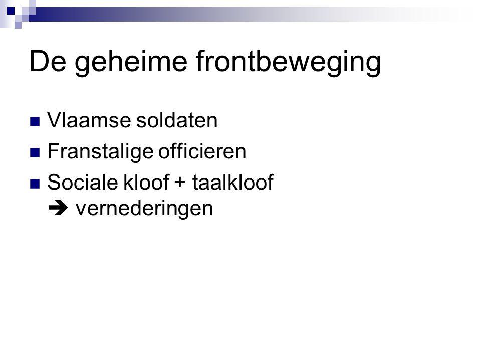 De geheime frontbeweging Vlaamse soldaten Franstalige officieren Sociale kloof + taalkloof  vernederingen