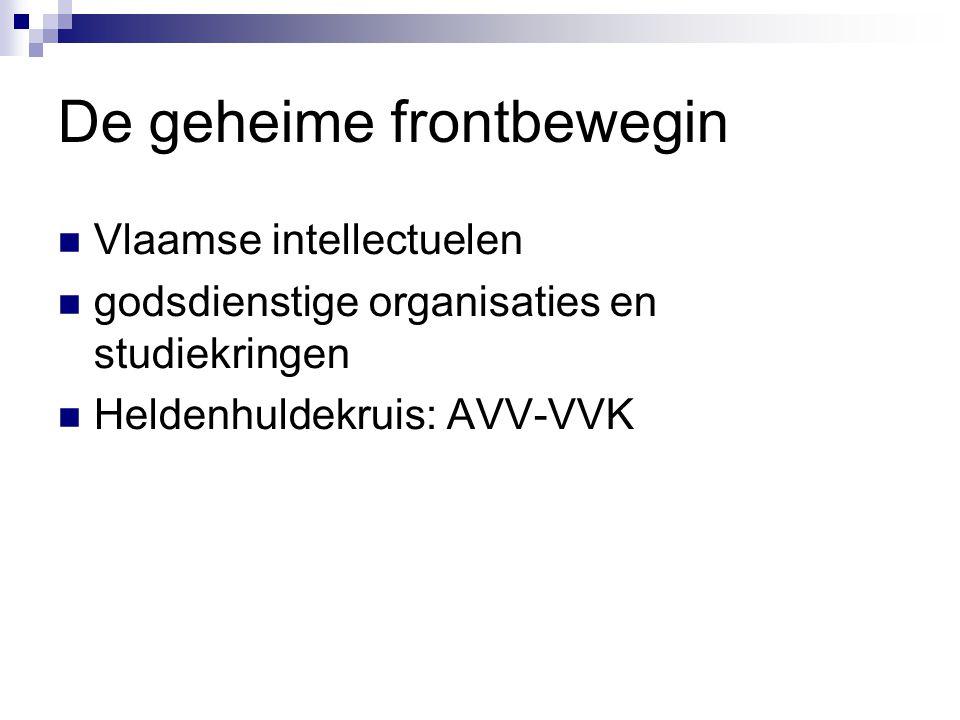 De geheime frontbewegin Vlaamse intellectuelen godsdienstige organisaties en studiekringen Heldenhuldekruis: AVV-VVK