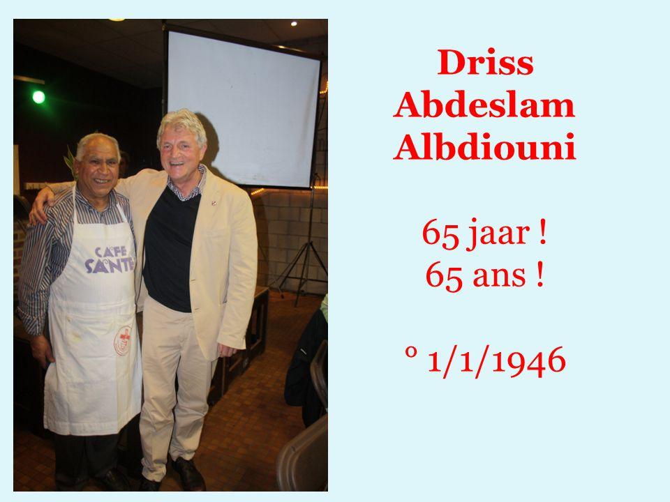Driss Abdeslam Albdiouni 65 jaar ! 65 ans ! ° 1/1/1946