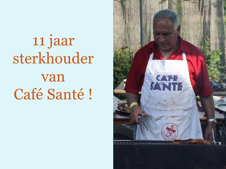 11 jaar sterkhouder van Café Santé !