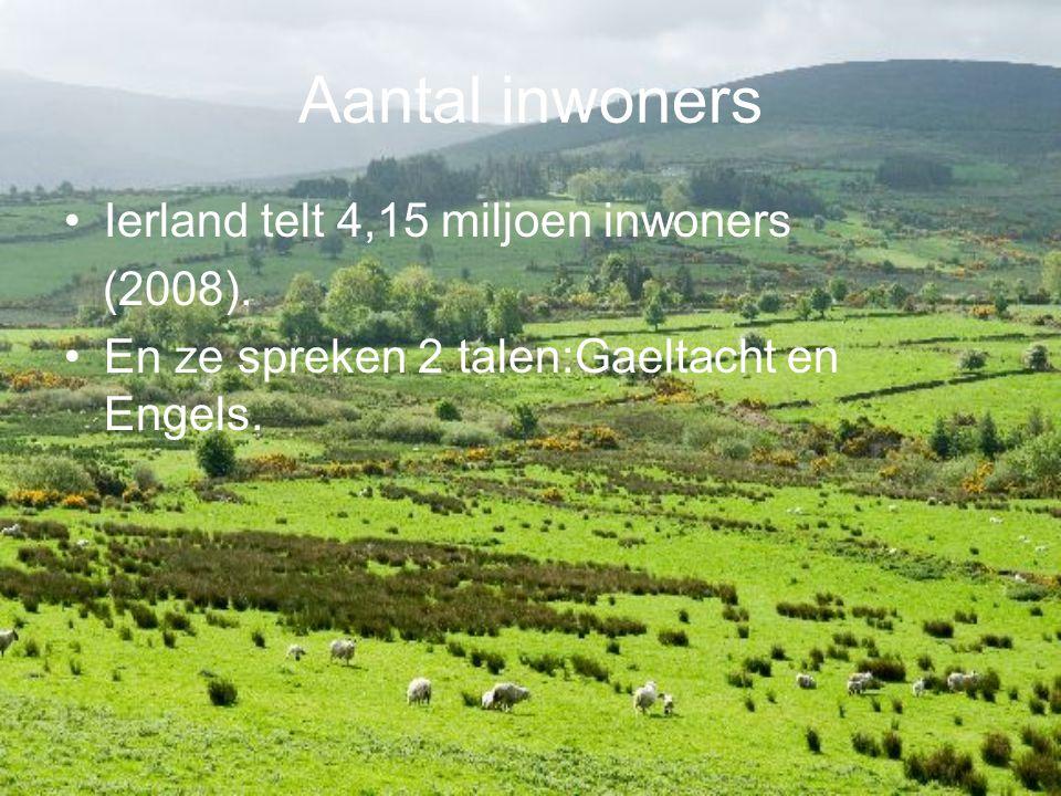 Aantal inwoners Ierland telt 4,15 miljoen inwoners (2008). En ze spreken 2 talen:Gaeltacht en Engels.