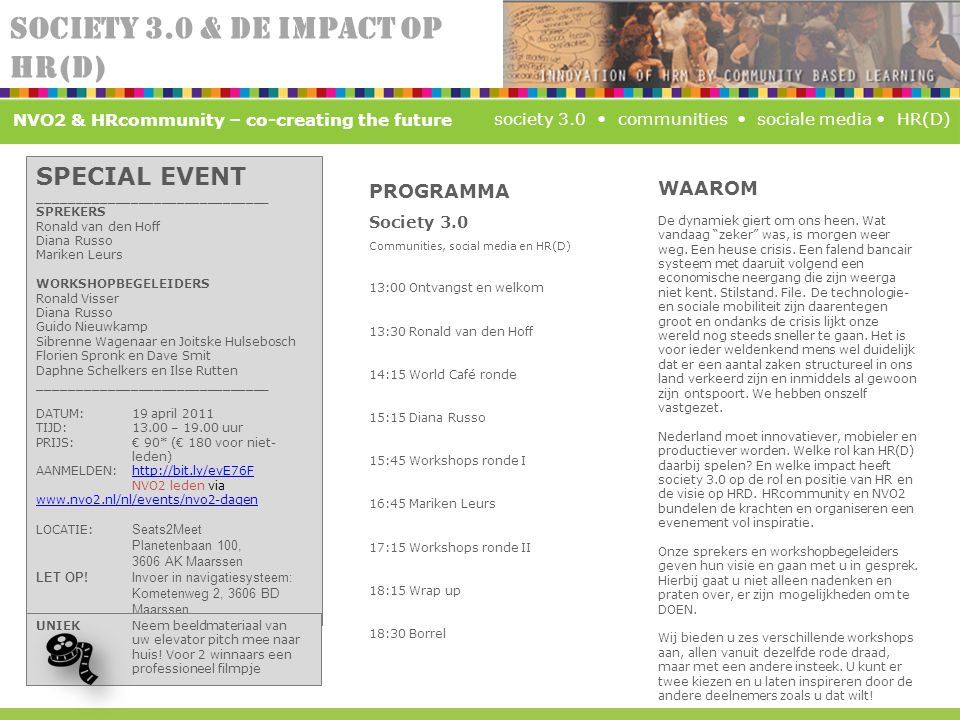 SOCIETY 3.0 & DE IMPACT OP HR(D) society 3.0 communities sociale media HR(D) SPECIAL EVENT ______________________________ SPREKERS Ronald van den Hoff
