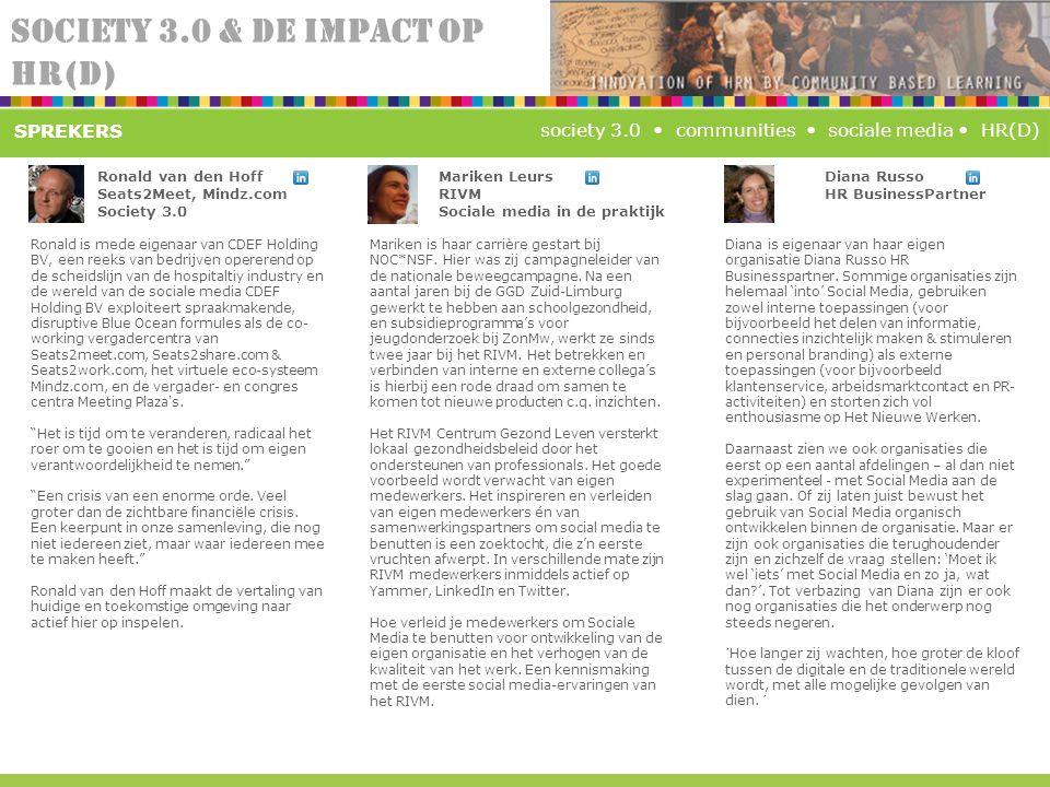 SOCIETY 3.0 & DE IMPACT OP HR(D) society 3.0 communities sociale media HR(D) Ronald is mede eigenaar van CDEF Holding BV, een reeks van bedrijven oper