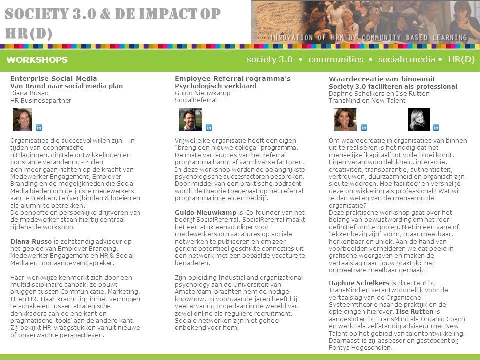 SOCIETY 3.0 & DE IMPACT OP HR(D) society 3.0 communities sociale media HR(D) Organisaties die succesvol willen zijn - in tijden van economische uitdag