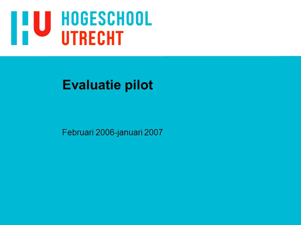 Evaluatie pilot Februari 2006-januari 2007