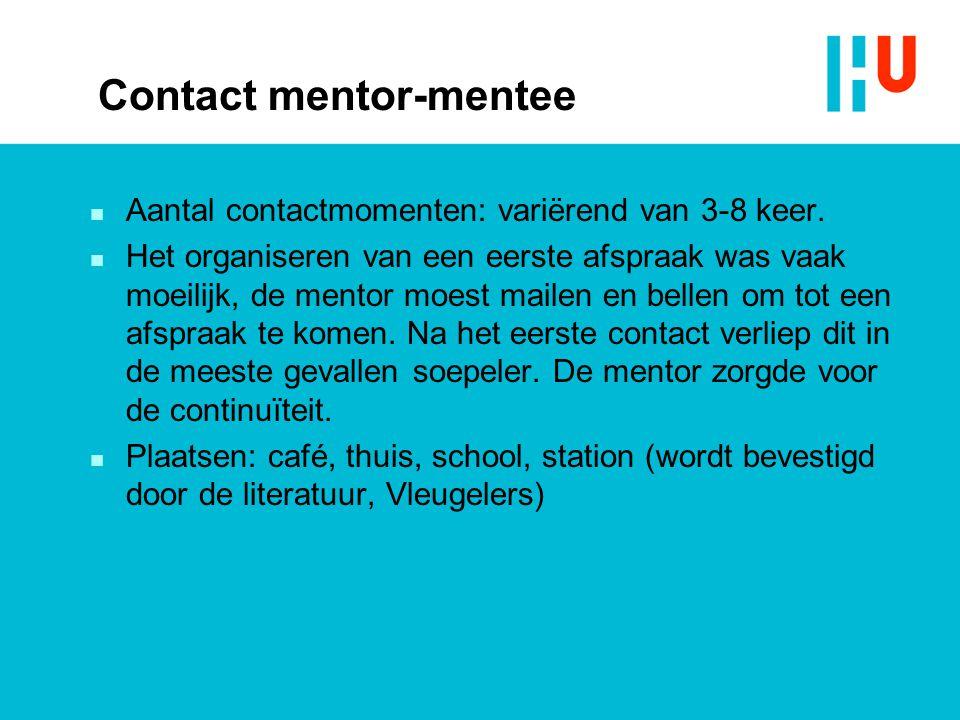 Contact mentor-mentee n Aantal contactmomenten: variërend van 3-8 keer.