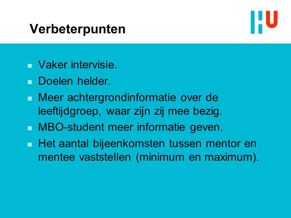 Verbeterpunten n Vaker intervisie. n Doelen helder.