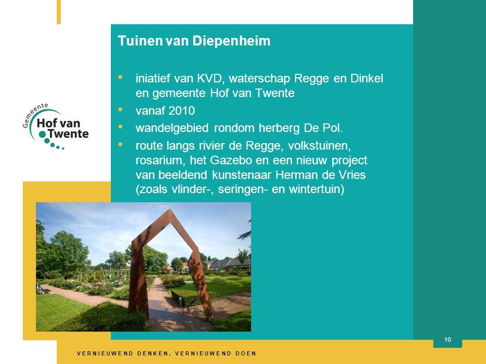 V E R N I E U W E N D D E N K E N, V E R N I E U W E N D D O E N 10 Tuinen van Diepenheim iniatief van KVD, waterschap Regge en Dinkel en gemeente Hof van Twente vanaf 2010 wandelgebied rondom herberg De Pol.