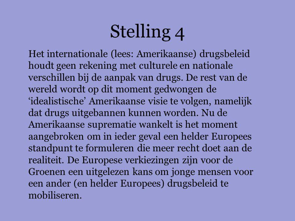 Stelling 5 GroenLinks moet zich samen met andere internationale progressieve organisaties sterk maken voor een drugsboot in internationale wateren.