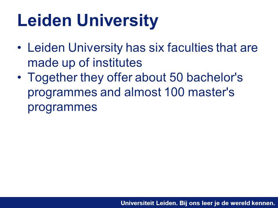 Universiteit Leiden. Bij ons leer je de wereld kennen. Leiden University Leiden University has six faculties that are made up of institutes Together t