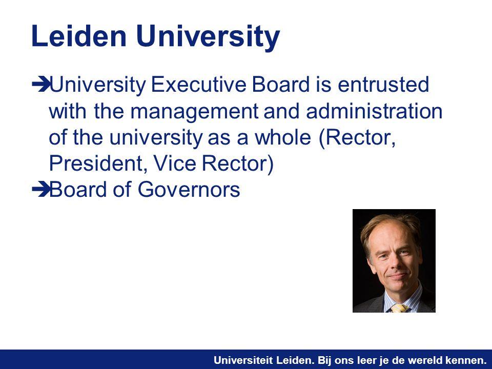 Universiteit Leiden. Bij ons leer je de wereld kennen. Leiden University  University Executive Board is entrusted with the management and administrat