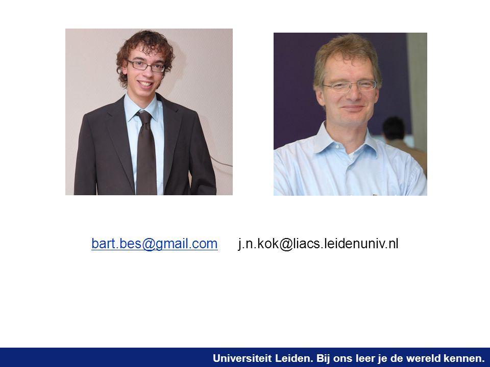 Universiteit Leiden. Bij ons leer je de wereld kennen. bart.bes@gmail.combart.bes@gmail.comj.n.kok@liacs.leidenuniv.nl