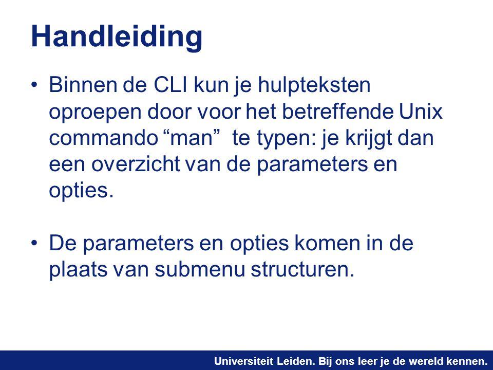 """Universiteit Leiden. Bij ons leer je de wereld kennen. Handleiding Binnen de CLI kun je hulpteksten oproepen door voor het betreffende Unix commando """""""