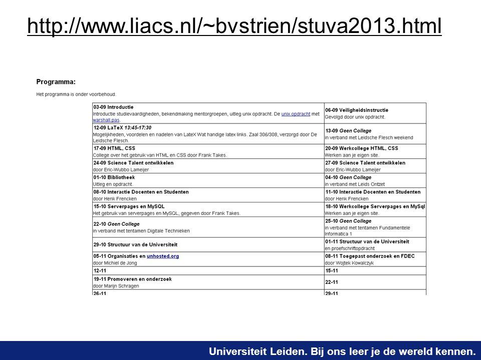 Universiteit Leiden. Bij ons leer je de wereld kennen. http://www.liacs.nl/~bvstrien/stuva2013.html
