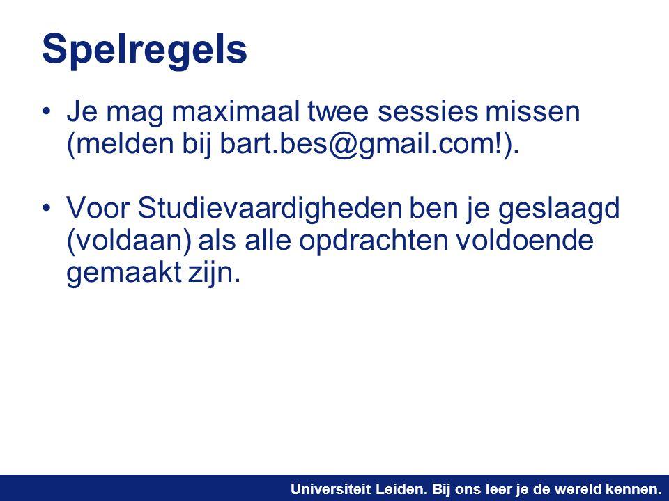 Universiteit Leiden. Bij ons leer je de wereld kennen. Spelregels Je mag maximaal twee sessies missen (melden bij bart.bes@gmail.com!). Voor Studievaa