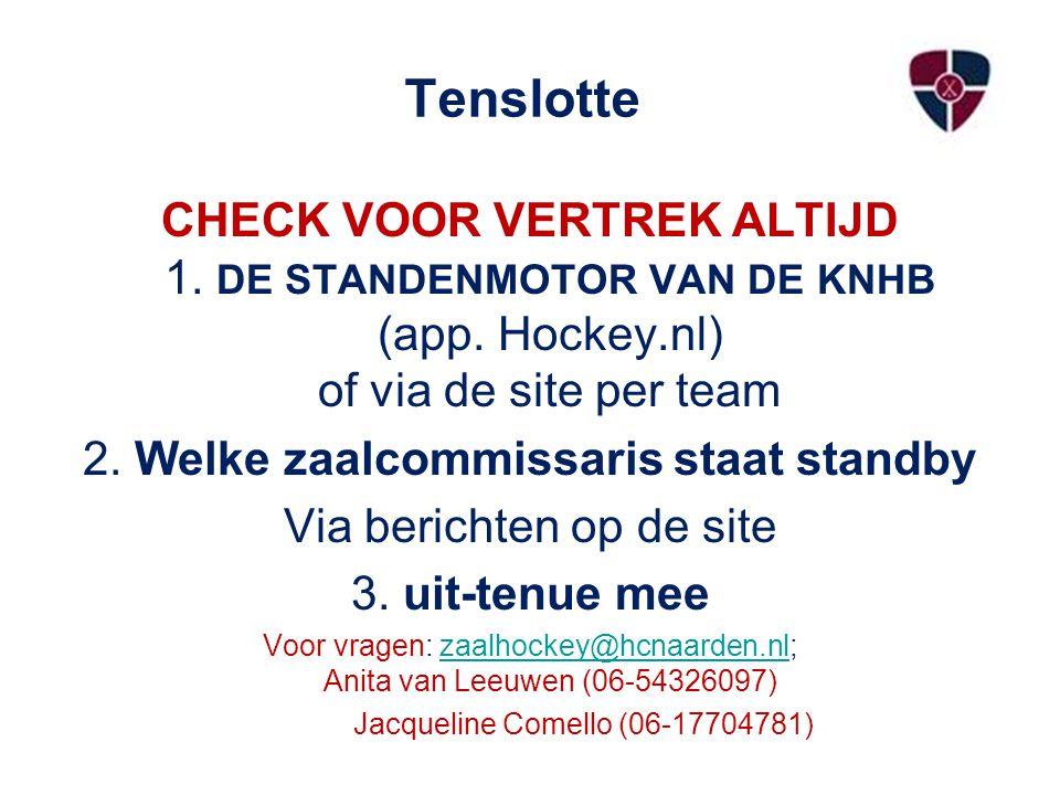 Tenslotte CHECK VOOR VERTREK ALTIJD 1. DE STANDENMOTOR VAN DE KNHB (app.