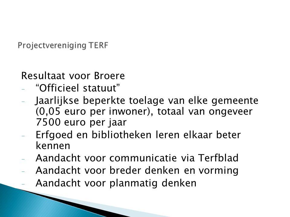"""Resultaat voor Broere - """"Officieel statuut"""" - Jaarlijkse beperkte toelage van elke gemeente (0,05 euro per inwoner), totaal van ongeveer 7500 euro per"""