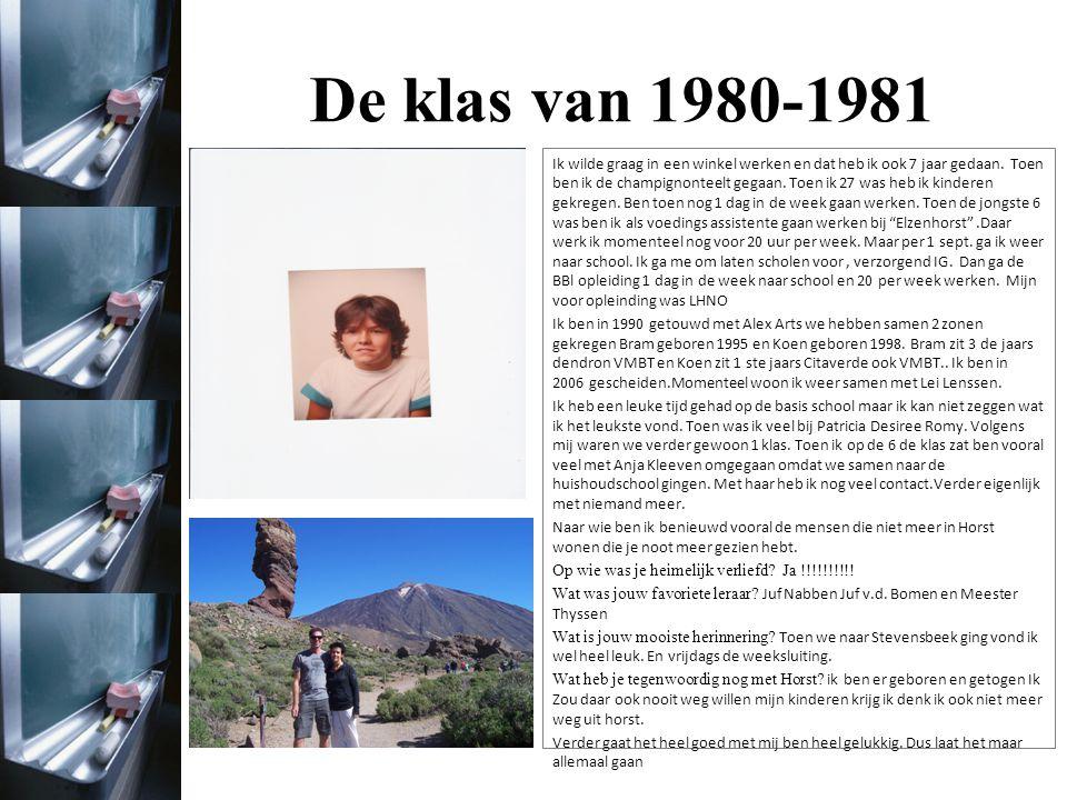 De klas van 1980-1981 Foto uit het jaar 1980/1981 Foto uit het jaar 2011 Ik leef heel erg gelukkig samen met mijn tienerliefde, Angelique en onze 3 dochters Iza (10), Liv (7) en Lena (2).